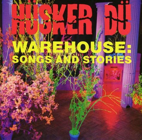 Warehouse: Songs and Stories - Hüsker Dü | Songs, Reviews